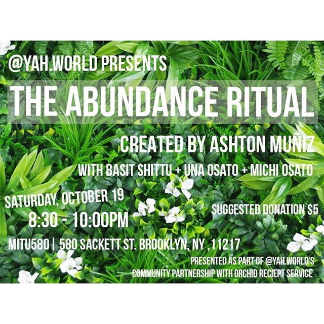@YAH.World Presents  THE ABUNDANCE RITUAL Created by Ashton Muñiz (@arshton ) with Basit Shittu (@basitcom ) + Una Osato (@thisisuna ) +  Michi Osato (@sisterselva ) . The abundance ritual embraces your fire - joy - light - sadness - anger, while acknowledging that the world is chaotic... There is so much space for you to live fully and authentically. Once we give ourselves space to hurt and heal, we can take that exploration and discovery, and become open to all life has to offer. We are establishing a healing space that centers queer folks & people of color. . The project is part of @yah.world 's community partnership with Orchid Reciept Service, (@______rad___  @kidcorinne @asiakatedillon ) and will immediately follow Saturday's performance! . Lights by @kelleyshih !!