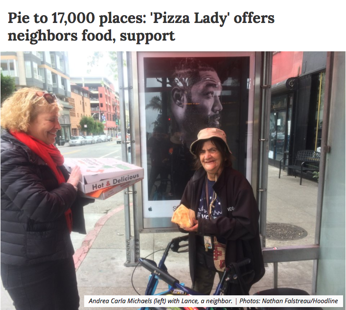 """Pizza Lady,"" AKA Andrea Carla Michaels, has been delivering daily free slices of pie to neighbors in need for more than two years in the Lower Polk corridor. So far, she's distributed more than 17,000 slices, and she has no plans to stop.""      Full article"