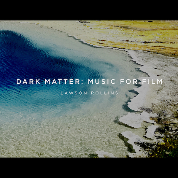 Dark Matter: Music For Film - Released in 201925 tracks of atmospheric instrumental music designed to engender cinematic imaginings in the mind's eye of the Listener. Lawson Rollins crafts a mysterious soundscape of lush acoustic and electric guitars, synthesizers, violins, and flute that transcends conventional song structure in favor of free-form musical impressionism ripe with emotional intensity.More info at www.LawsonRollins.com