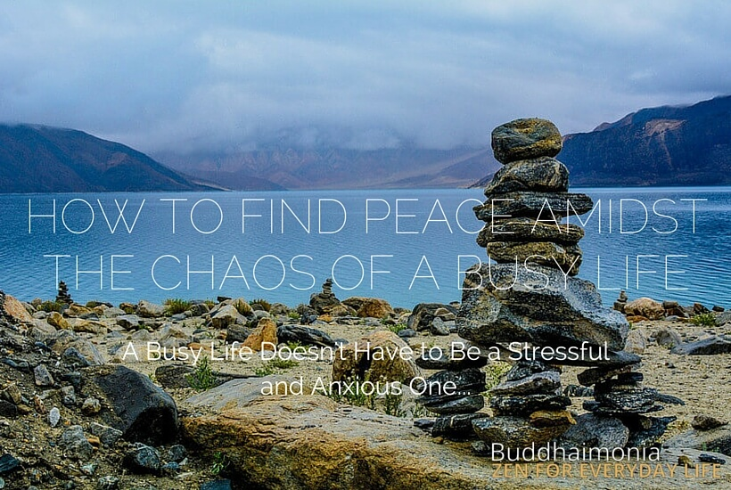 How to Find Peace Amidst the Chaos of a Busy Life (1)