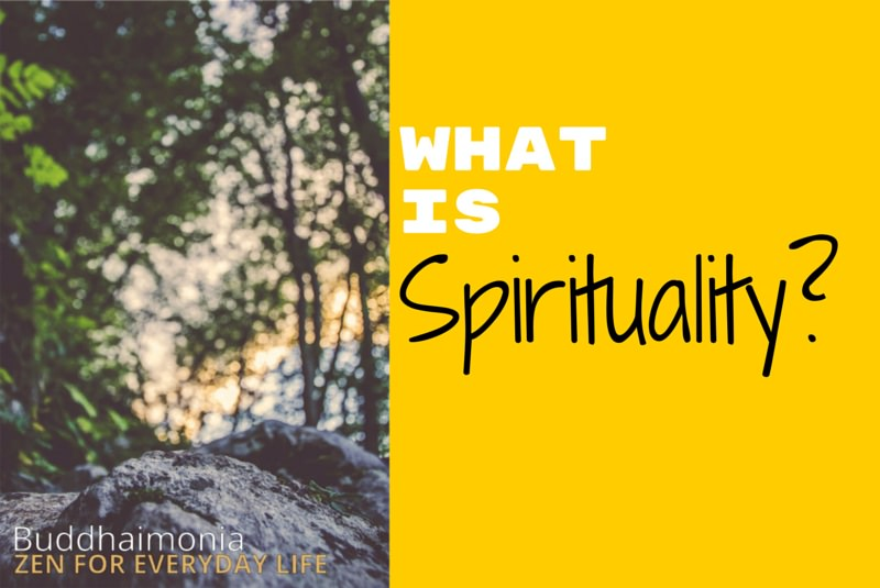 The Ultimate Guide to Spirituality Part 1 via Buddhaimonia Zen for Everyday Life