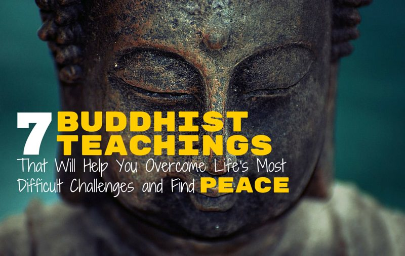 7 Buddhist Teachings That Will Help You Overcome Life's Most Difficult Challenges and Find Peace via Buddhaimonia