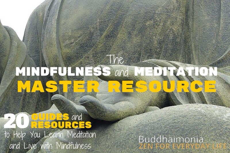 The Mindfulness and Meditation Master Resource: 20 Guides and Resources to Help You Learn Meditation and Live with Mindfulness
