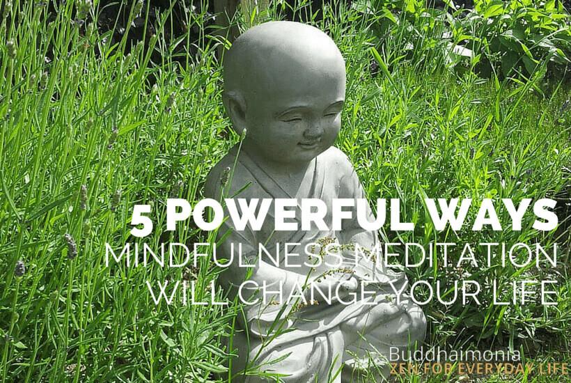 5 POWERFUL WAYS MINDFULNESS MEDITATION via buddhaimonia