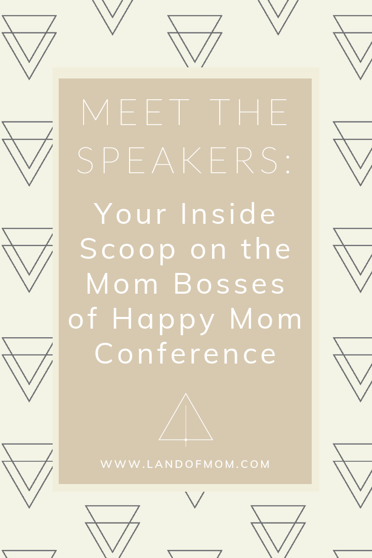 "Pinterest graphic for ""Meet the Speakers: Your Inside Scoop on the Mom Bosses of Happy Mom Conference"""
