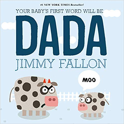 """""""Your Baby's First Word Will Be Dada"""" is a sweet little animal board book by the hilarious Jimmy Fallon"""