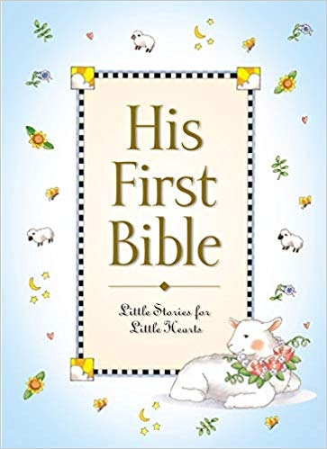 His First Bible: Little Stories for Little Hearts