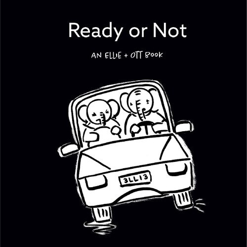 """""""Ready or Not"""" is an Ellie + Ott board book for the first month of a newborn's life is a black and white book telling the story of labor and delivery for a new baby."""