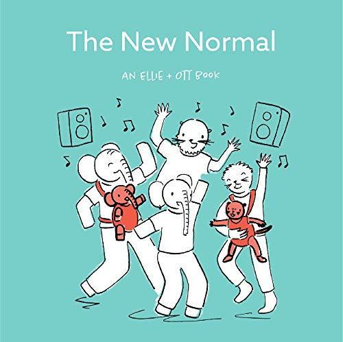 The New Normal: an Ellie + Ott Book