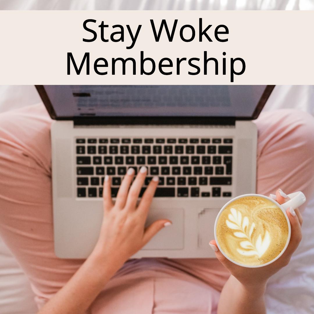 Stay Woke Membership - main image.jpg