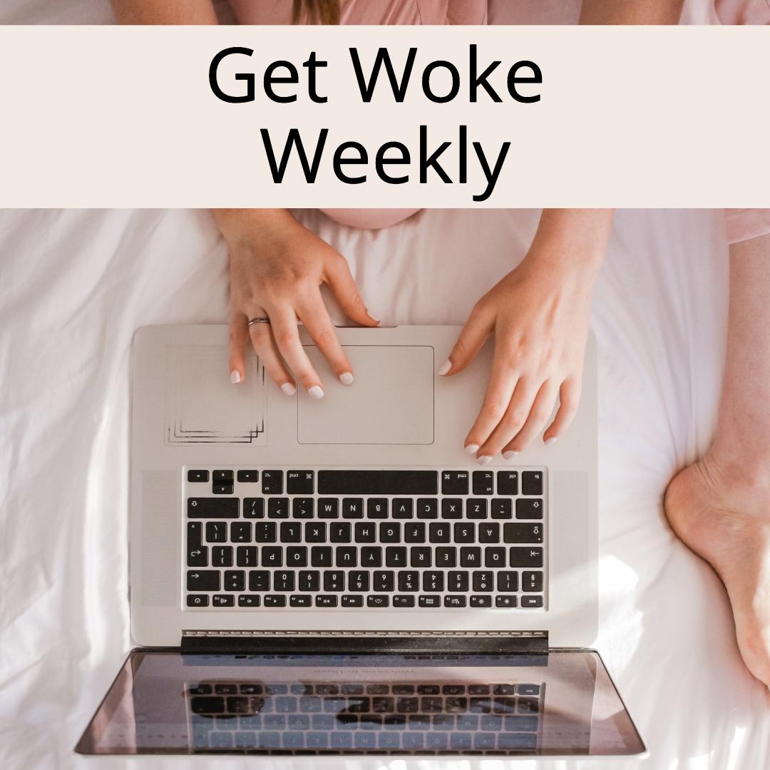Get Woke Weekly - main image (1).jpg