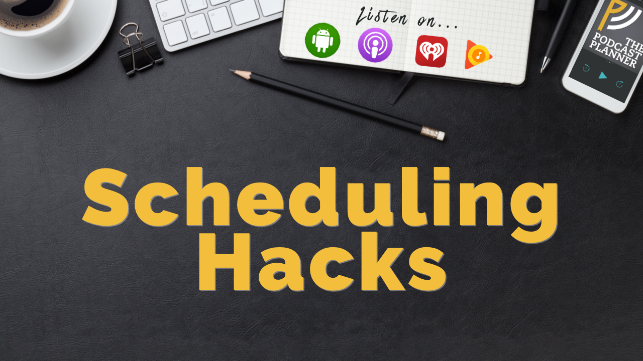 podcasting-scheduling-hacks