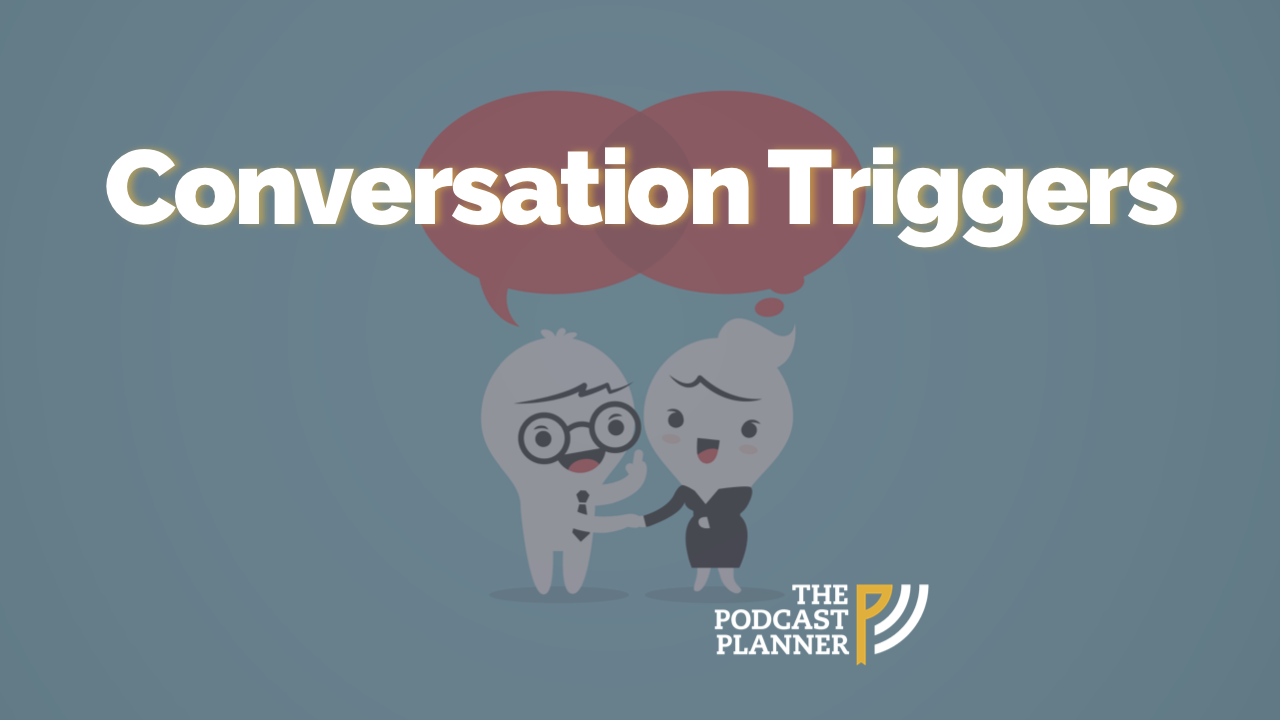 Conversation-Triggers-The-Podcast-Planner
