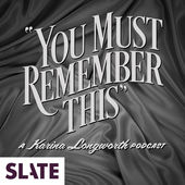 You Must Remember This - Uncovering obscure stories from Hollywood, this is both a movie lover and history lovers delight. This podcast is one of the newest additions to my library and I'm loving it.