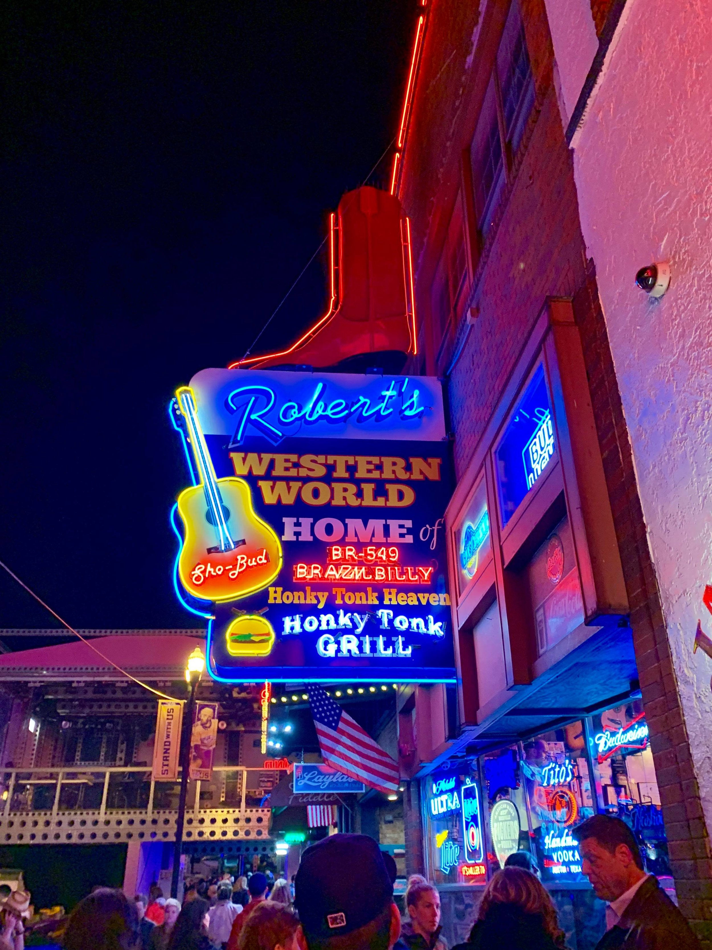 - Robert's Western World is one of the staples along lower Broadway for solid drinks and a great bite to eat. Open during the day as a boot store, at night it features live performances and serves up delicious morsels of food to accompany your beer at the Honky Tonk Grill.