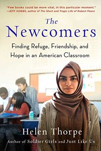 The Newcomers: Finding Refuge, Friendship and Hope in an American Classroom - Narrative nonfiction queen Helen Thorpe (Just Like Us, Soldier Girls) shares her thoughts on journalistic distance, what it means to write with white privilege and why her latest book is so important in America's current political climate. Publisher's Weekly, September 2017.