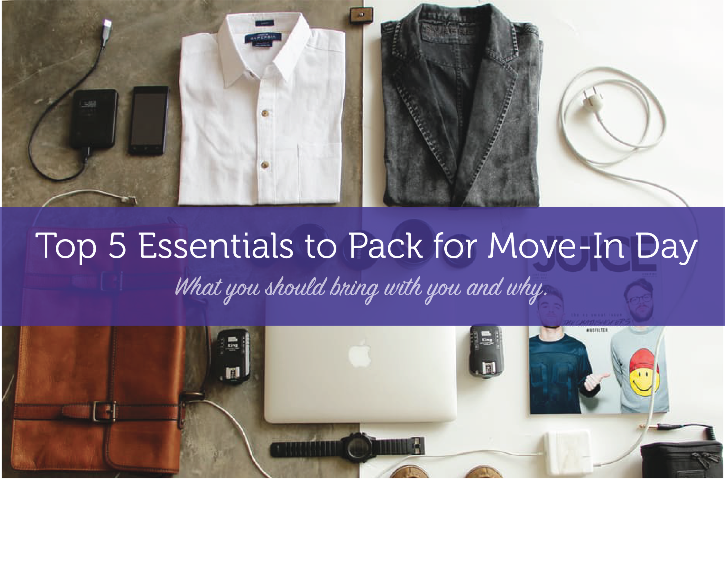 Top 5 essentials to pack for move-in day. Moving. what to pack when moving