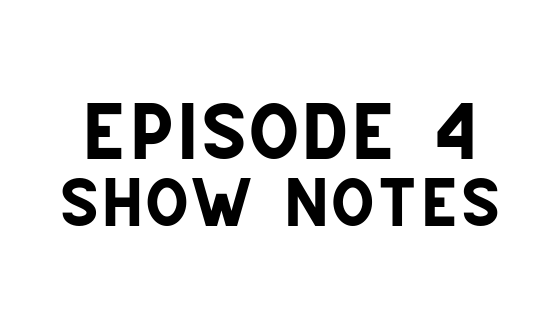 ep4 show notes (1).png