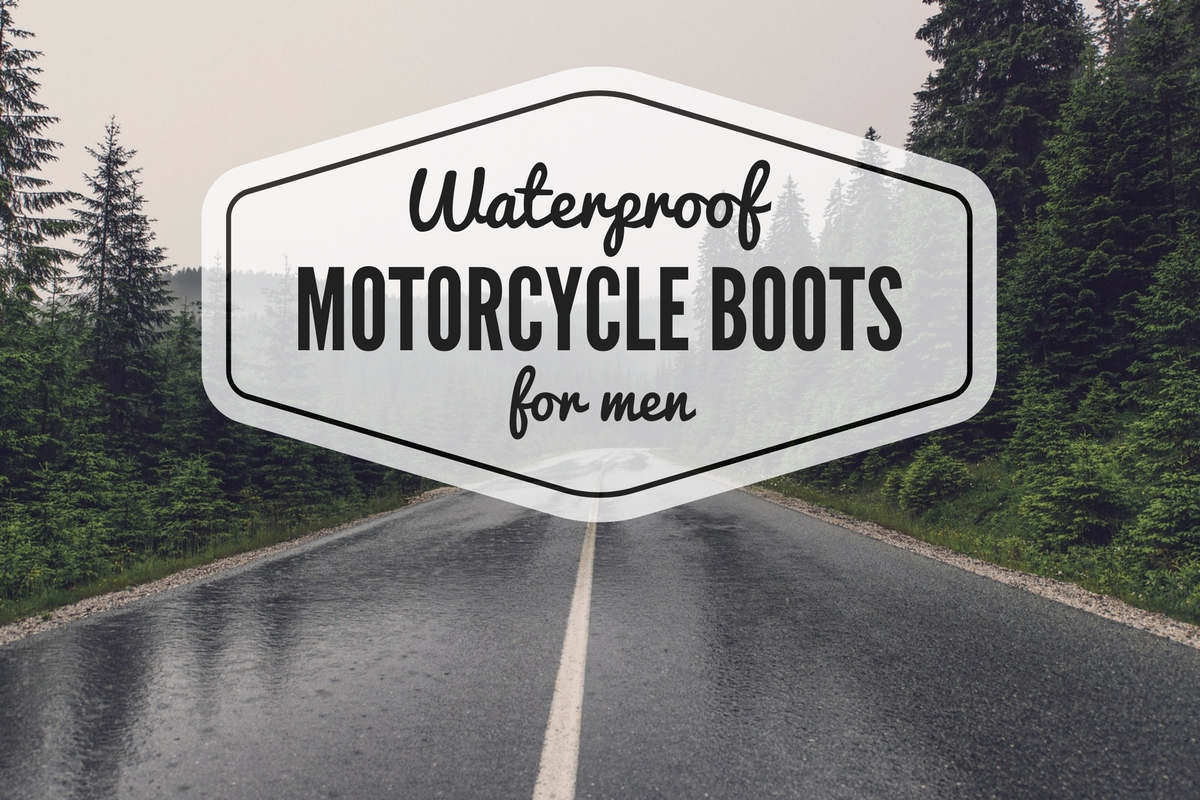 The Best Mens Waterproof Motorcycle Boots