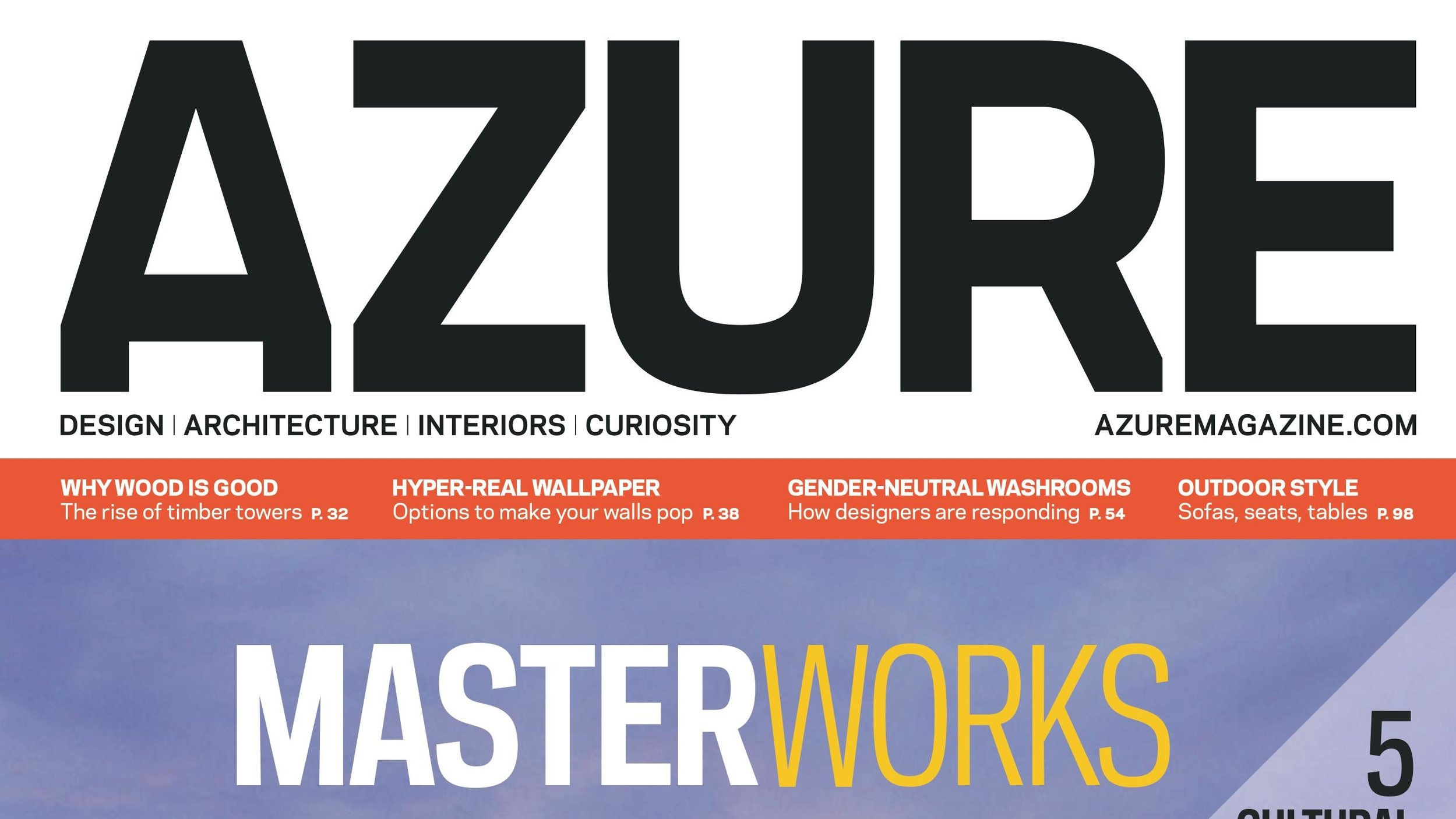 Azure Magazine - Former Senior Editor at leading Canadian design and architecture publication Azure Magazine, where in addition to composing heds, deks, coverlines, photo captions, and reviews, I edited features and wrote for the magazine's blog.