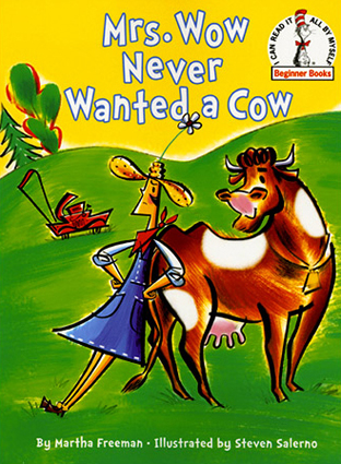 Mrs Wow Never Wanted  a Cow/2006 Random House