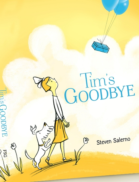 ^  cover of Steven's latest picture book,  Tim's Goodbye  published by Farrar Straus Giroux, 2018