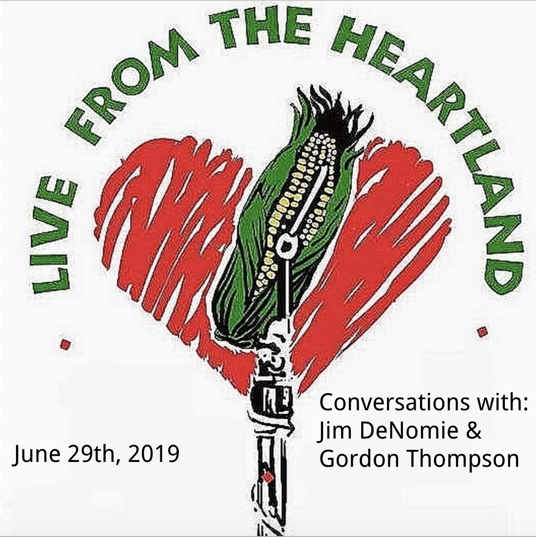 June 29th, 2019 - Co-Hosts: Michael James, Katy Hogan, & Thom ClarkThis show's guests include: Jim DeNomie & Gordon ThompsonEngineer: Jake Levy
