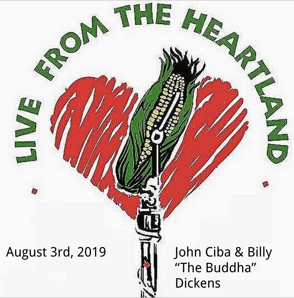 "August 3rd, 2019 - Co-Hosts: Michael James, and special guest Rus BradburdConversations with John Ciba & Billy ""The Buddha Dickens"".Engineer: Jake Levy"