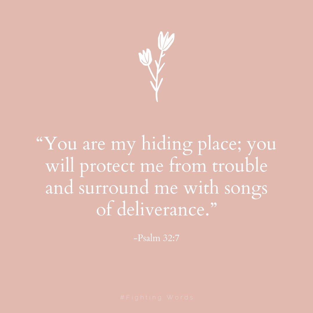 """""""You are my hiding place; you will protect me from trouble and surround me with songs of deliverance."""" (1).jpeg"""