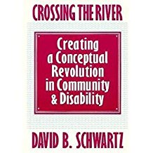 Crossing the River: Creating a Conceptual Revolution in Community and Disability