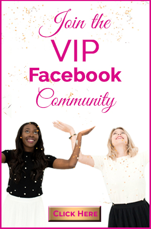 Join the  VIP Facebook Community