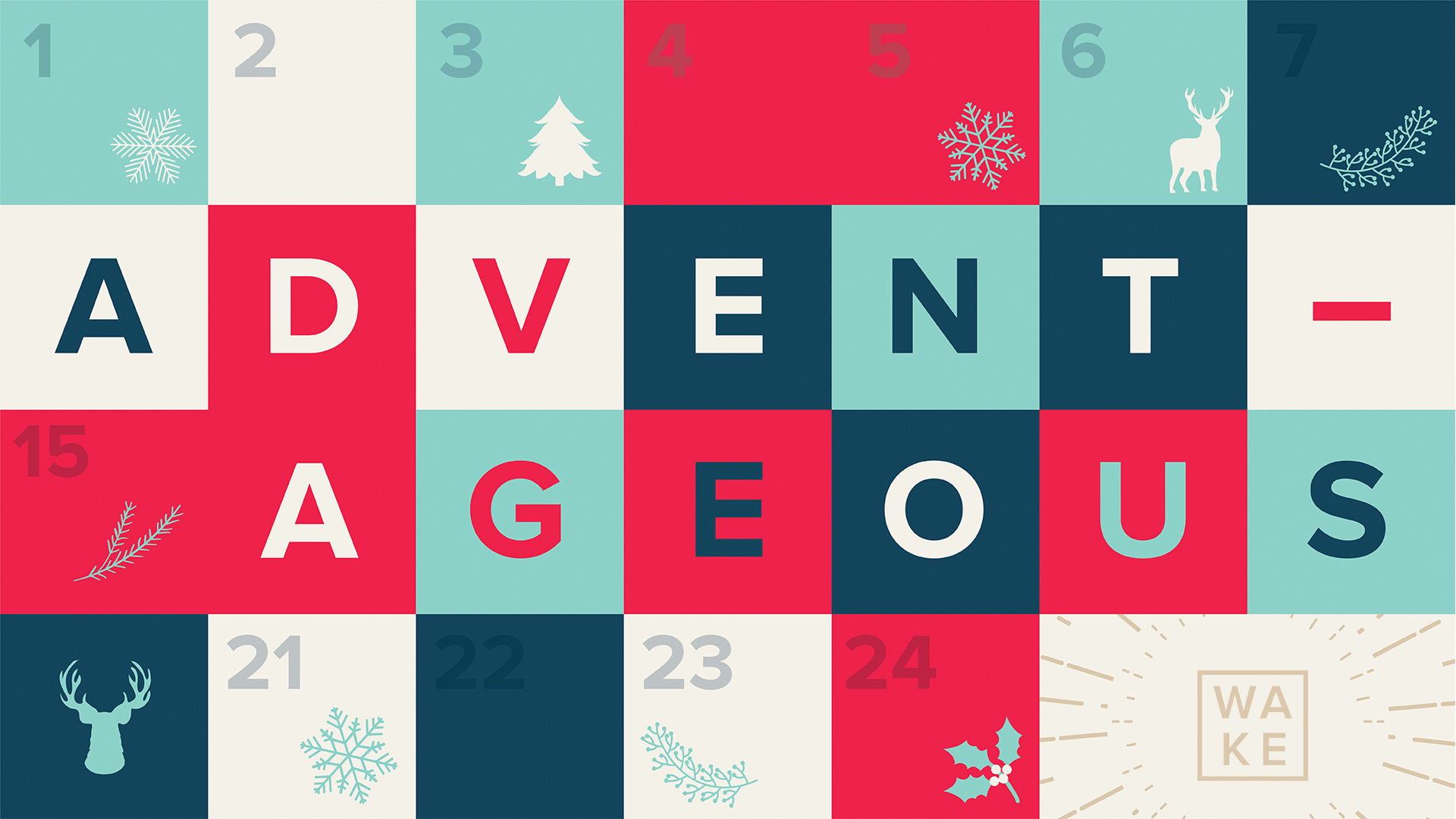 ADVENT-AGEOUS - We would love for you join us this Sunday as we continue our series Advent-ageous!