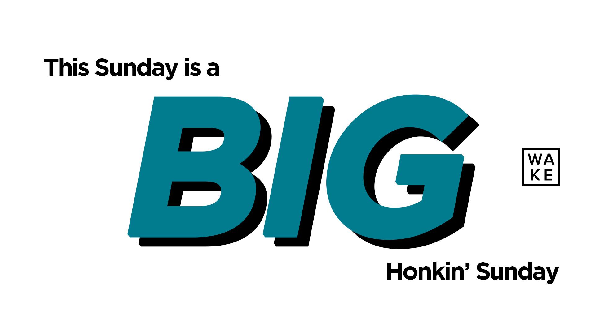 Big Honking Sunday.jpg