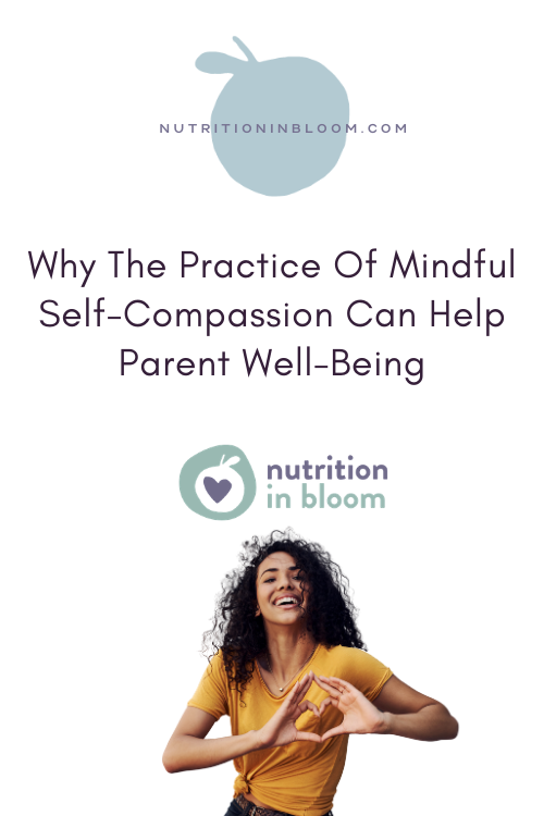 why the practice of mindful self-compassion can help parent well-being.png