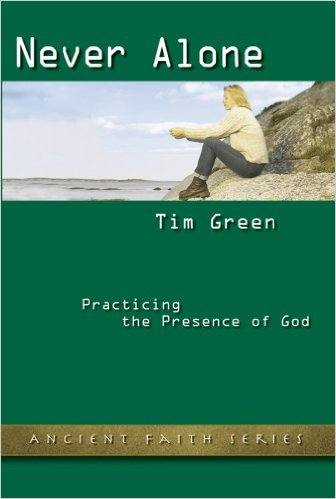 Never Alone: Practicing the Presence of God - Dr. Timothy Green