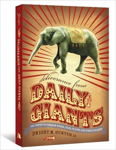 Deliverance From Daily Giants - Dr. Dwight M. Gunter, II