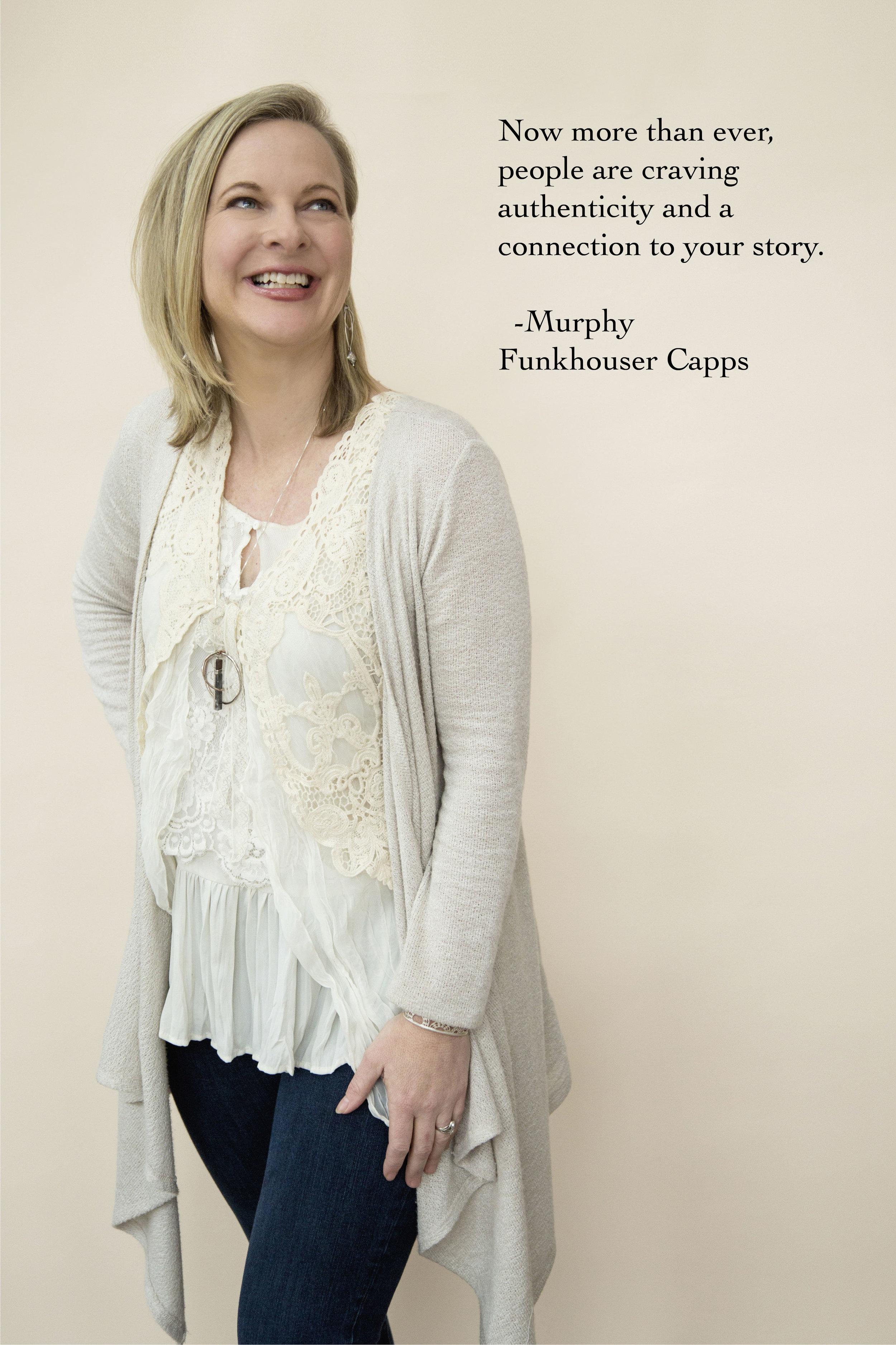 - Murphy Funkhouser Capps: Storyteller, Speaker, Stage Performer, Brand Strategist, Business Coach & Educator