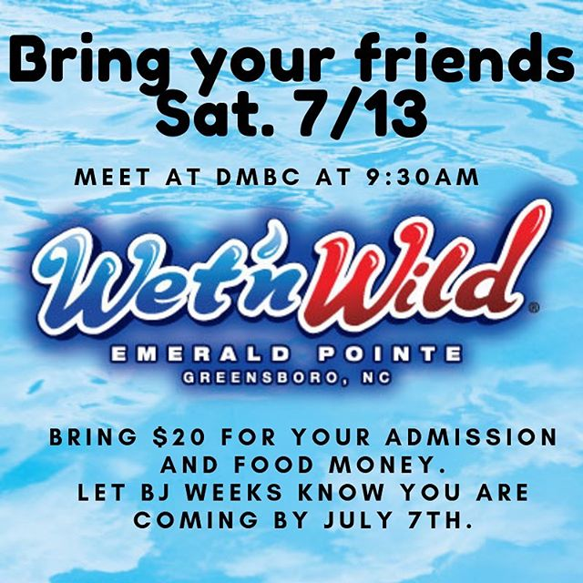 Join us July 13th as we travel to Wet n' Wild in Greensboro for a fun day of water slides, wave pools, and lazy rivers! Let @b_weeksjr know you will be going with us by July 7th.