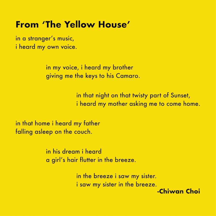 A poem from Yellow House. Published in the New York Times. Source: Chiwan Choi.