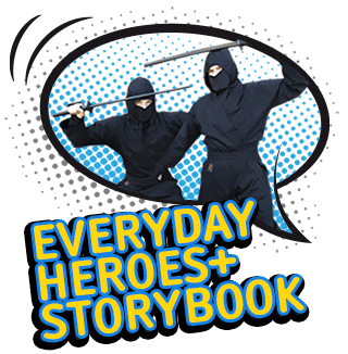 from Knights to Ninjas, Pirates and Police ... - ... we have so many to choose from! Practice drills with our Army guy, or save the day with everyones favourite Fireman.Browse EVERYDAY HEROES & STORYBOOK characters!