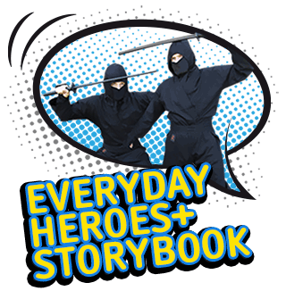 choose an everday hero or storybook character