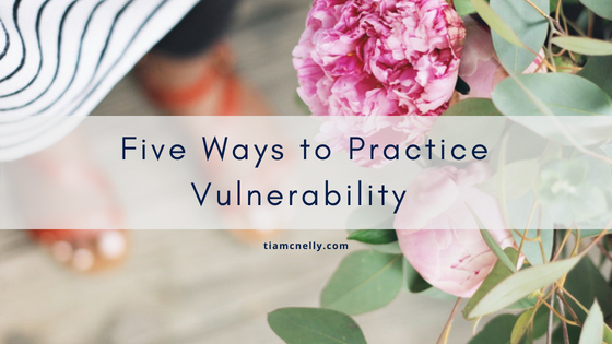 Vulnerability as Generosity of Self %2F%2F Five Practices.png