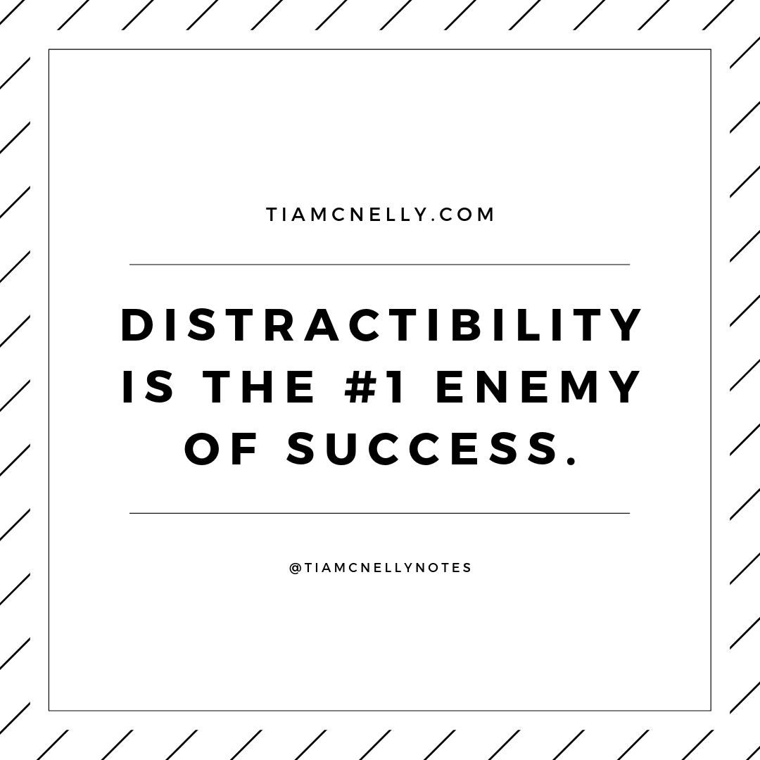 Distractibility is the #1 Enemy of Success..png