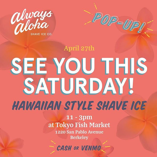 Our next pop-up will be this Saturday at Tokyo Fish Market from 11-3pm! Stay tuned for our flavor post! 🤙🏽🌺