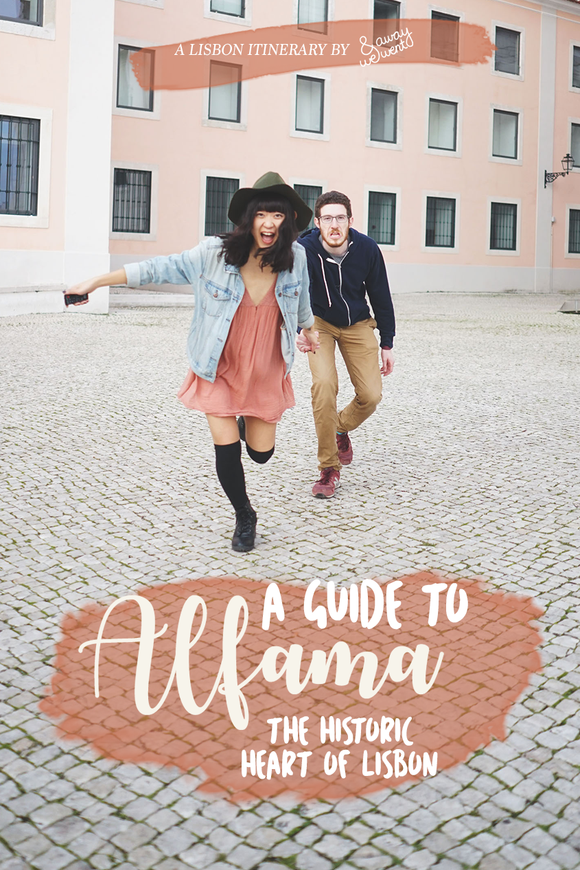 And Away We Went | Travel Blog | A Guide to Alfama: The Historic Heart of Lisbon | #Portugal
