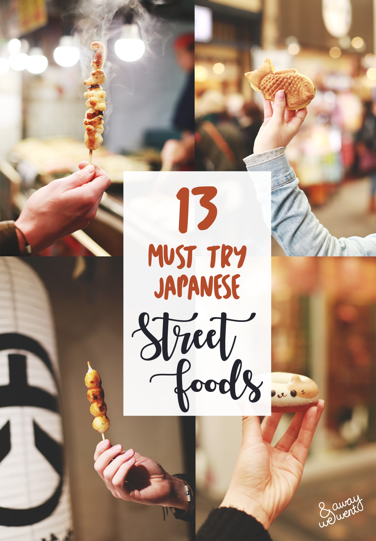 13 Must Try Japanese Street Foods   And Away We Went #Travel Blog
