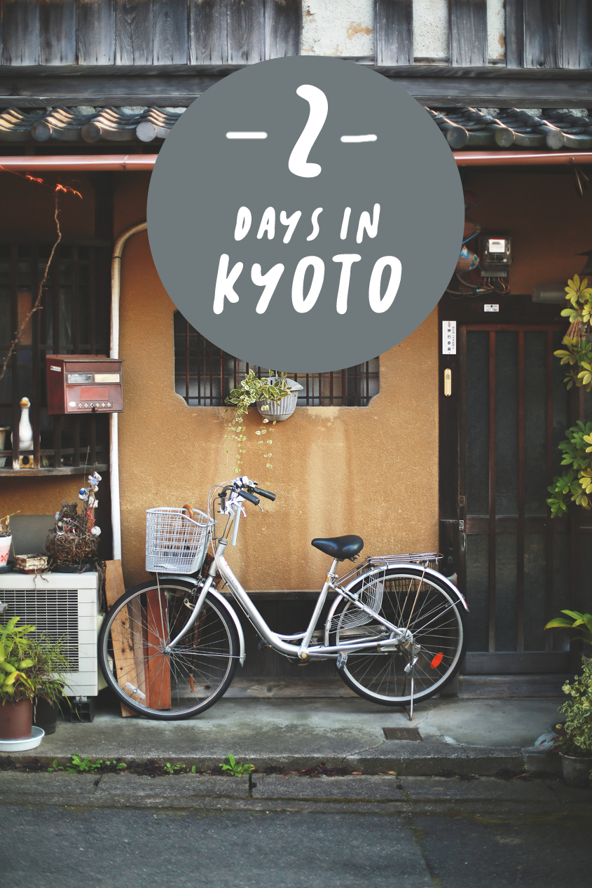 2 Days in Kyoto | Travel Itinerary | Japan | #Wanderlust | Historical | And Away We Went Blog