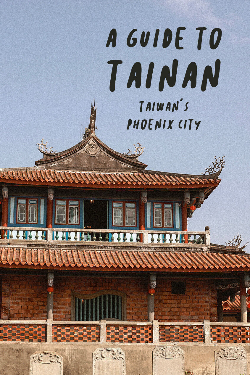 A Guide to Tainan | Taiwan's Phoenix City