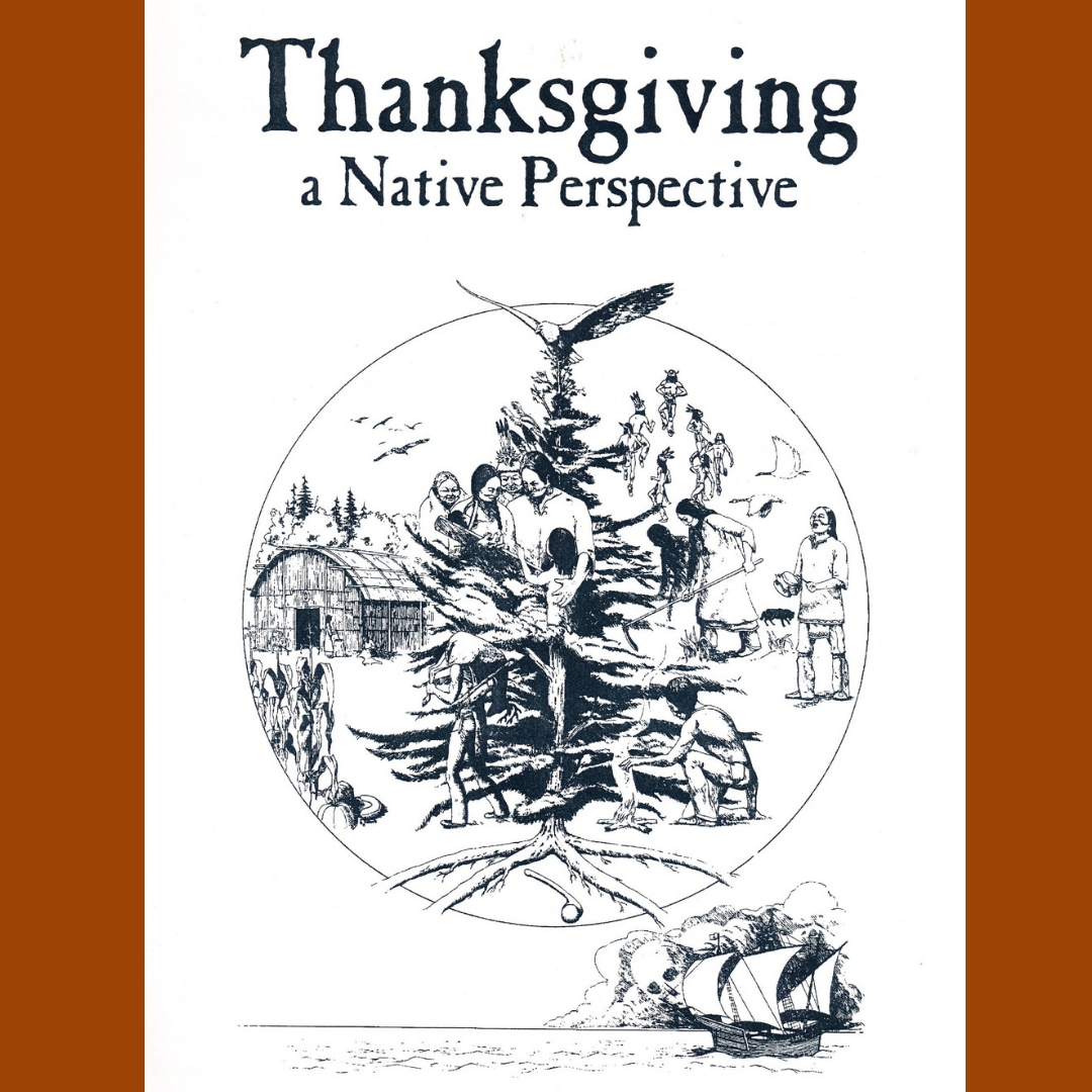 One of many books, articles, and videos shared by Mohegan Educator and Professor Rachel Sayet, on the True History of Thanksgiving and writings by native authors. Listen in to our     podcast on The True History of Thanksgiving Here   .