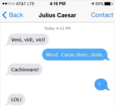 'Cachinnare' = Laugh Out Loud in Latin. Although serious posh Romans didn't laugh so unrestrainedly as us.